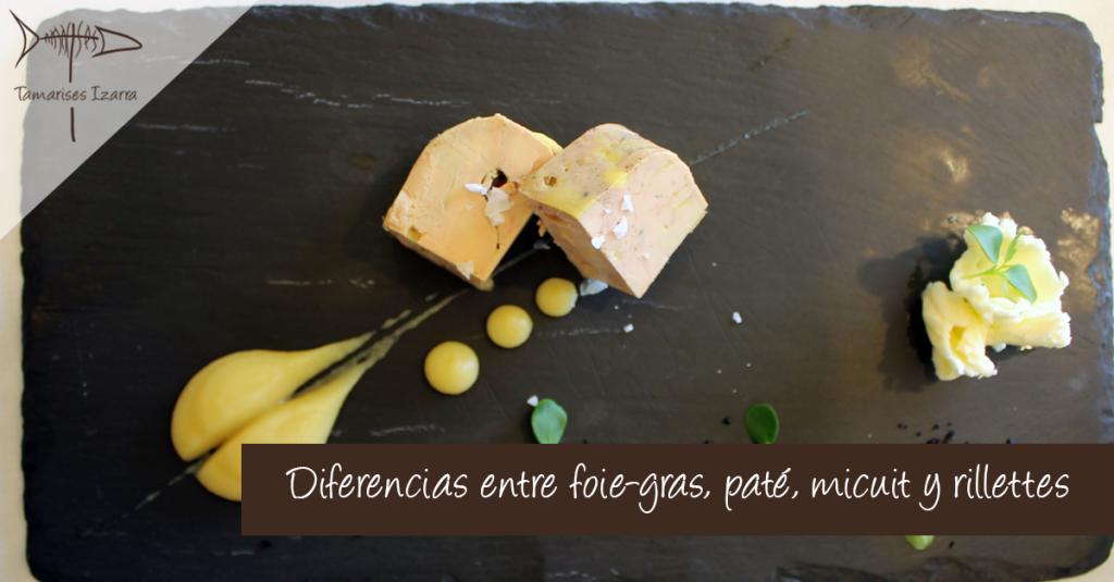 Diferencias entre foie-gras, paté, micuit y rillettes